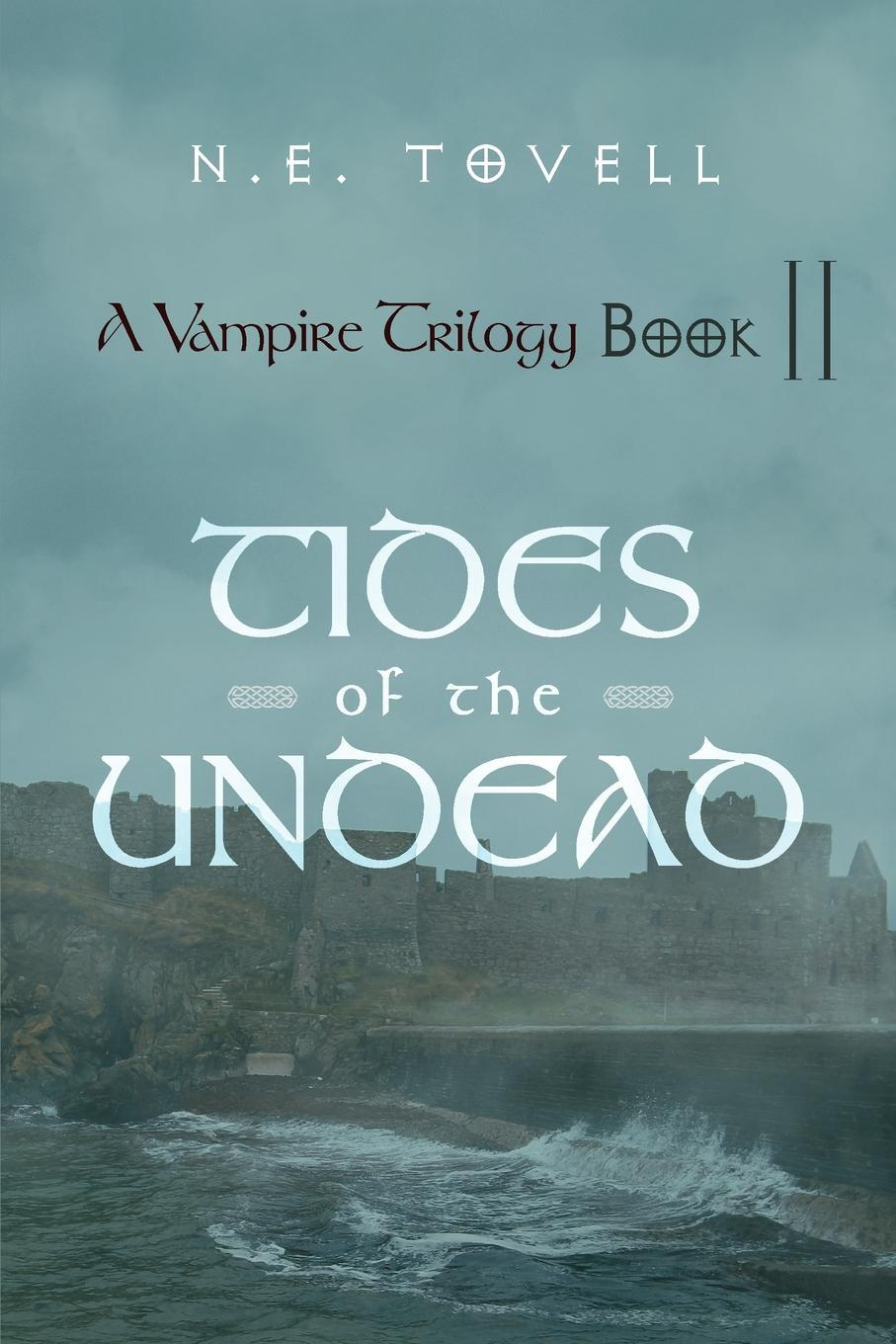 A Vampire Trilogy: Tides of the Undead: Book II EB9781462061488