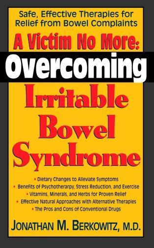 A Victim No More: Overcoming Irritable Bowel Syndrome EB9781458700957
