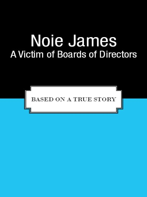 A Victim of Boards of Directors: Based on a True Story EB9781462061464