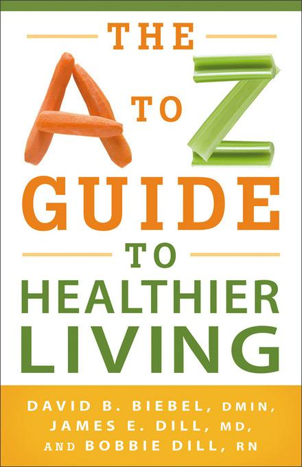 A to Z Guide to Healthier Living, The EB9781441237521