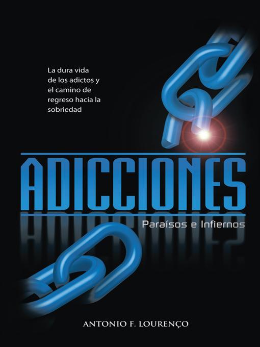 ADICCIONES, PARAISOS E INFIERNOS EB9781462034819