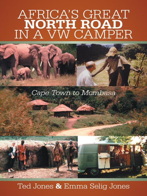 AFRICA'S GREAT NORTH ROAD IN A VW CAMPER: Cape Town to Mombasa EB9781475926989