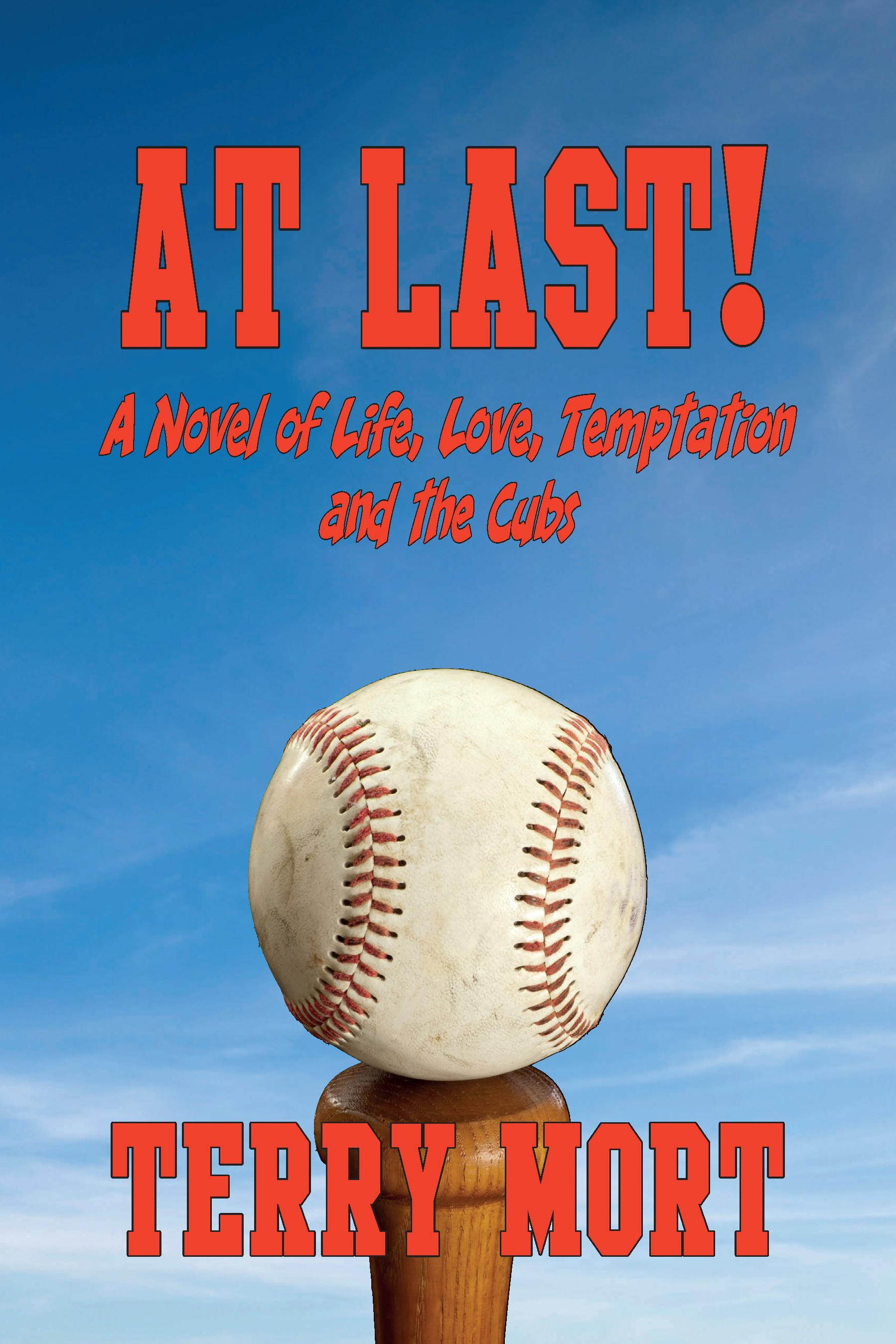 AT LAST: A Novel of life, Love, Temptation and the Cubs EB9781611791242
