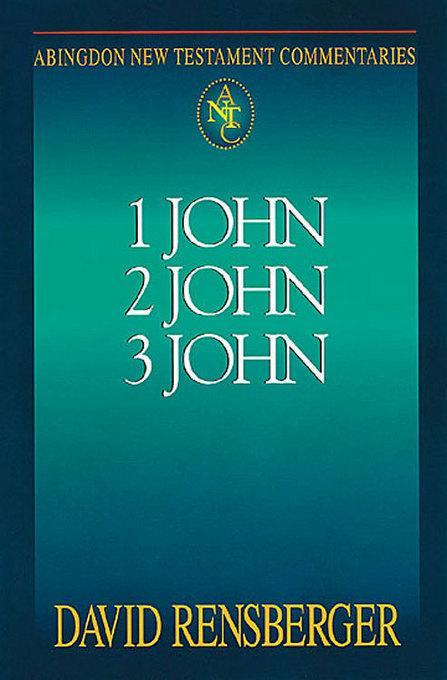 Abingdon New Testament Commentary 1, 2 & 3 John EB9781426750458