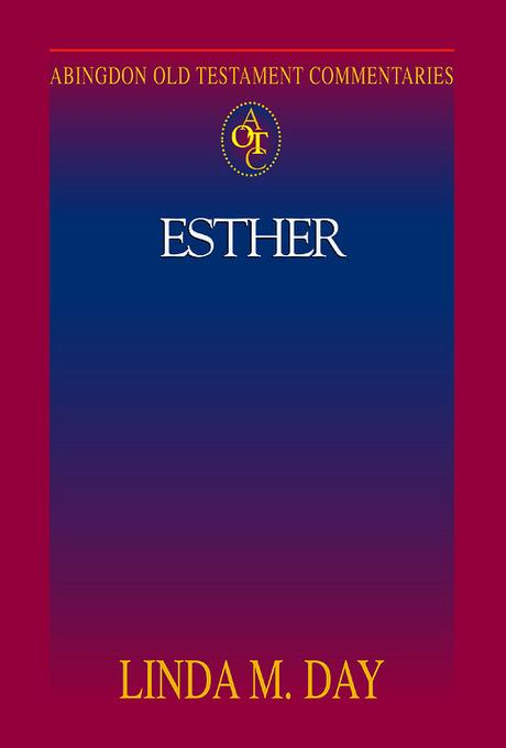 Abingdon Old Testament Commentary - Esther EB9781426760068