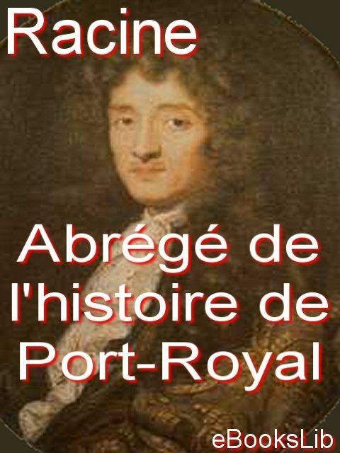 Abr?g? de l'histoire de Port-Royal EB9781412130226