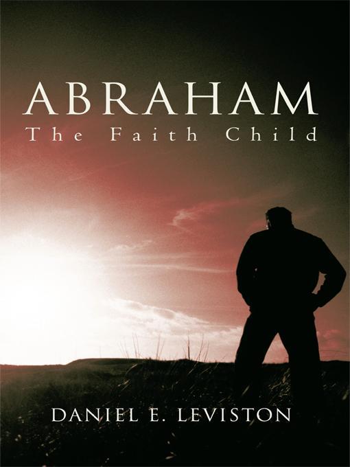 Abraham: The Faith Child EB9781462033768