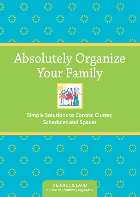 Absolutely Organize Your Family EB9781440309342