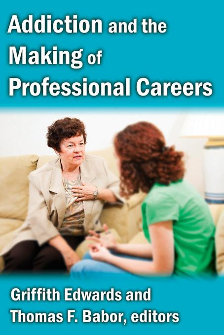 Addiction and the Making of Professional Careers EB9781412845748