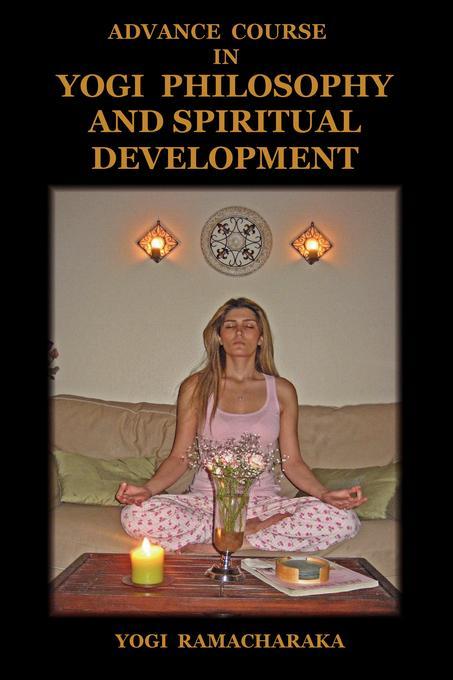 Advance Course in Yogi Philosophy and Spiritual Development EB9781604440171