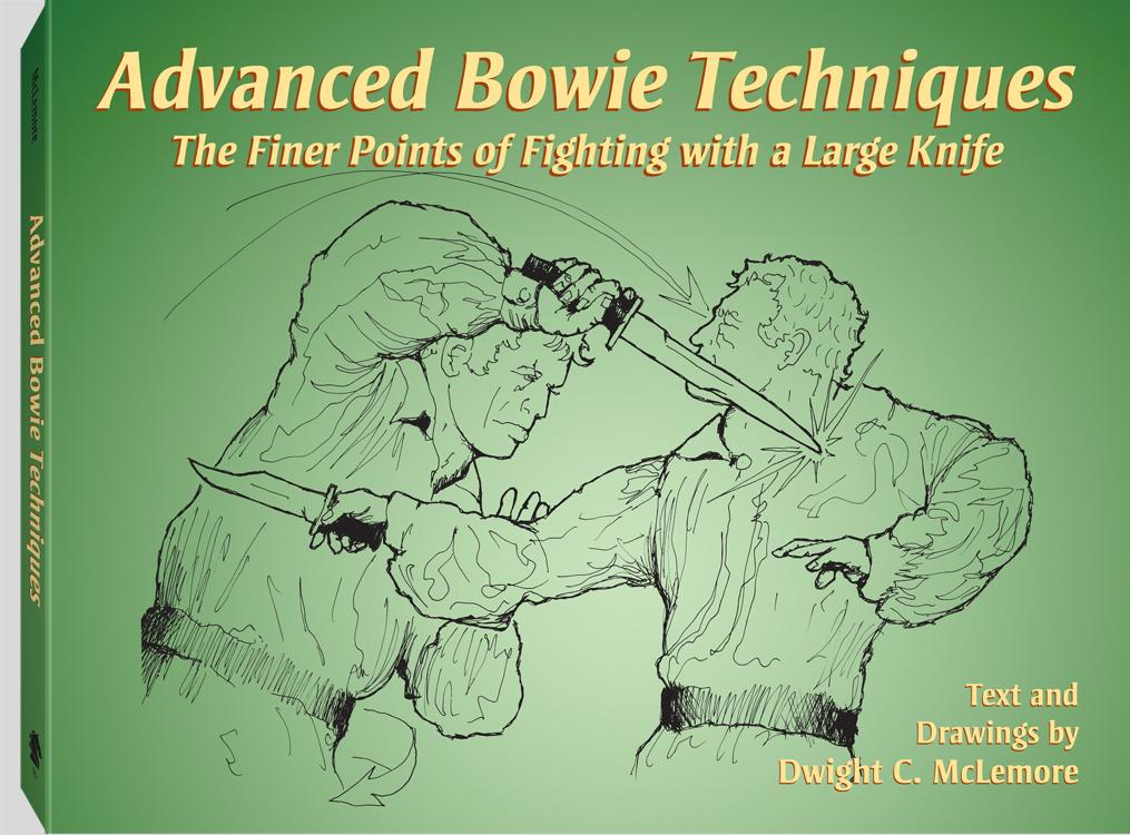 Advanced Bowie Techniques: The Finer Points of Fighting with a Large Knife EB9781581608229