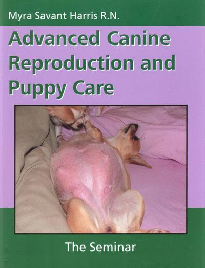 Advanced Canine Reproduction and Puppy Care: The Seminar EB9781929242849