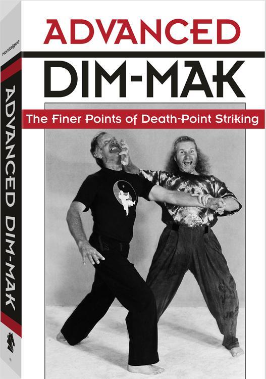 Advanced Dim-mak: The Finer Points Of Death-Point Striking EB9781581608205
