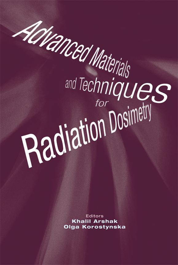 Advanced Materials and Techniques for Radiation Dosimetry EB9781580533751