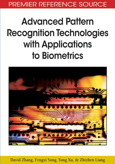 Advanced Pattern Recognition Technologies with Applications to Biometrics EB9781605662015