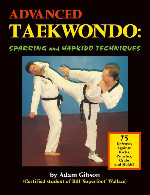 Advanced Taekwondo:Sparring and Hapkido Techniques EB9781412249690