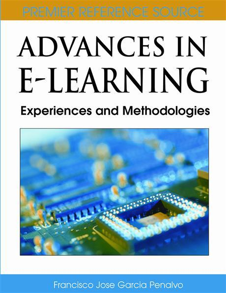 Advances in E-Learning: Experiences and Methodologies EB9781599047584