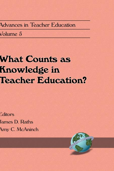 Advances in Teacher Education, Volume 5: What Counts as Knowledge in Teacher Education? EB9781607528135