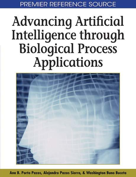 Advancing Artificial Intelligence through Biological Process Applications EB9781599049977
