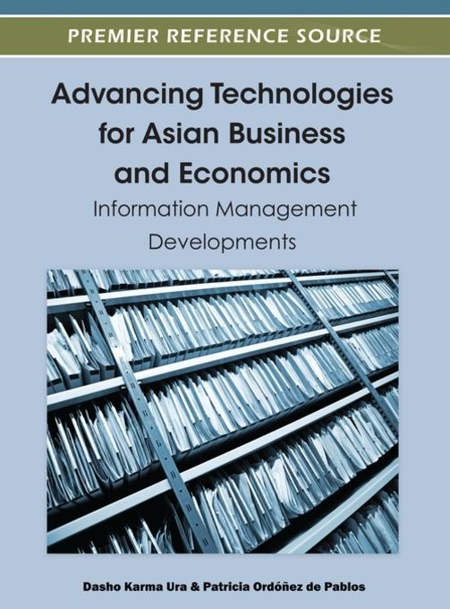Advancing Technologies for Asian Business and Economics: Information Management Developments EB9781466602779
