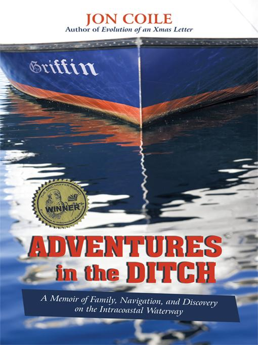 Adventures in the Ditch: A Memoir of Family, Navigation, and Discovery on the Intracoastal Waterway EB9781936236527