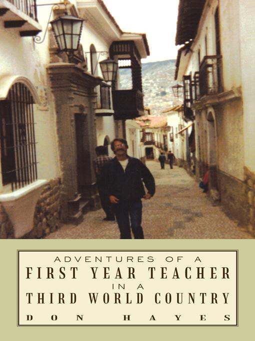 Adventures of a First Year Teacher in a Third World Country EB9781450273923