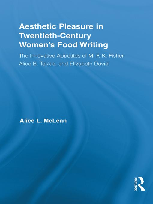 Aesthetic Pleasure in Twentieth-Century Women's Food Writing EB9781136706875