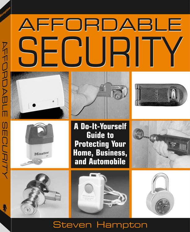 Affordable Security: A Do-It-Yourself Guide to Protecting Your Home, Business, and Automobile EB9781610045230