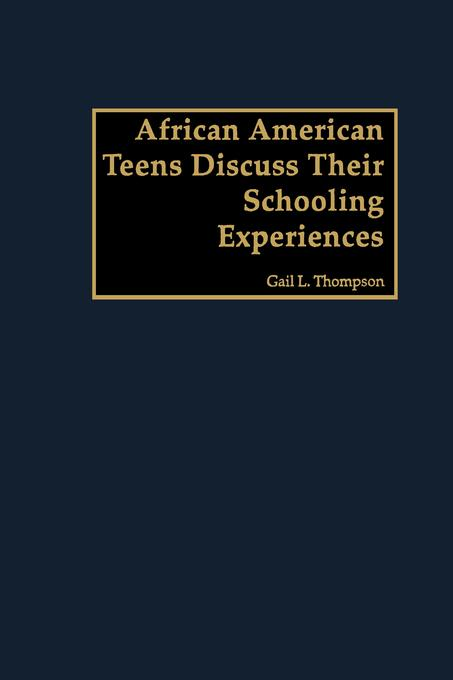African American Teens Discuss Their Schooling Experiences EB9781607528166