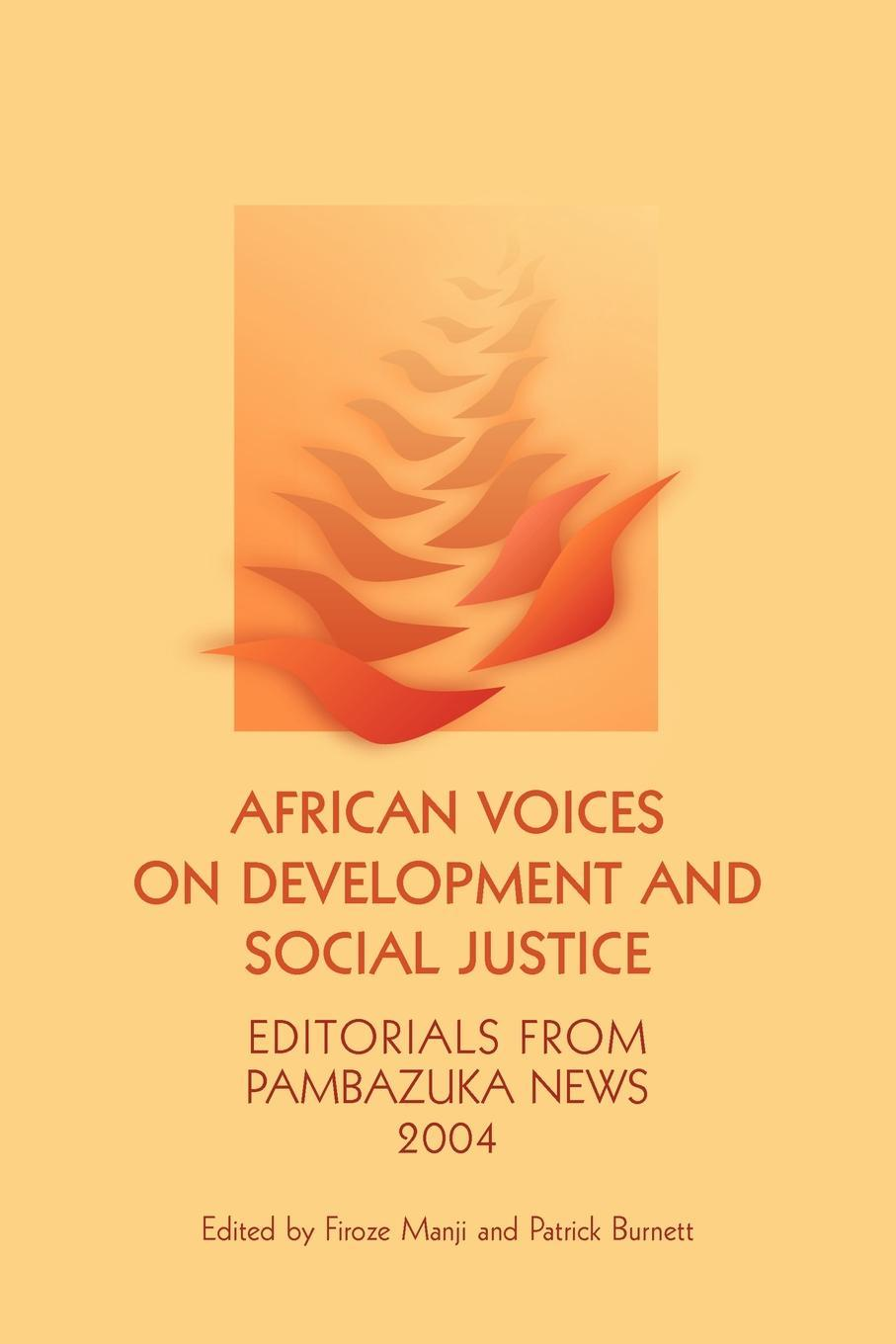 African Voices on Development and Social Justice: Editorials from Pambazuka News 2004 EB9781906387600