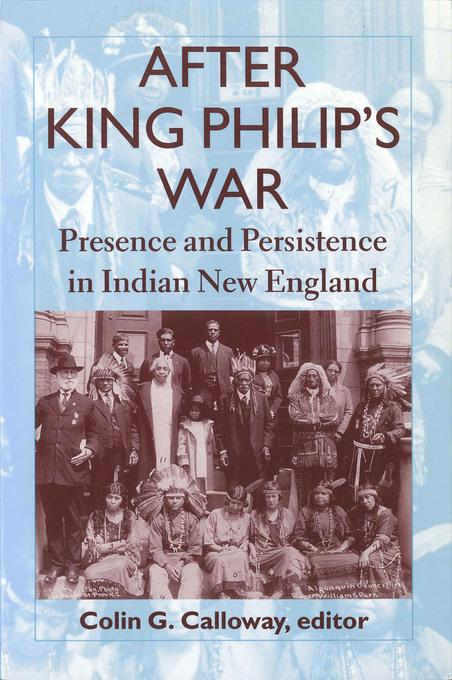 After King Philip's War: Presence and Persistence in Indian New England EB9781611680614