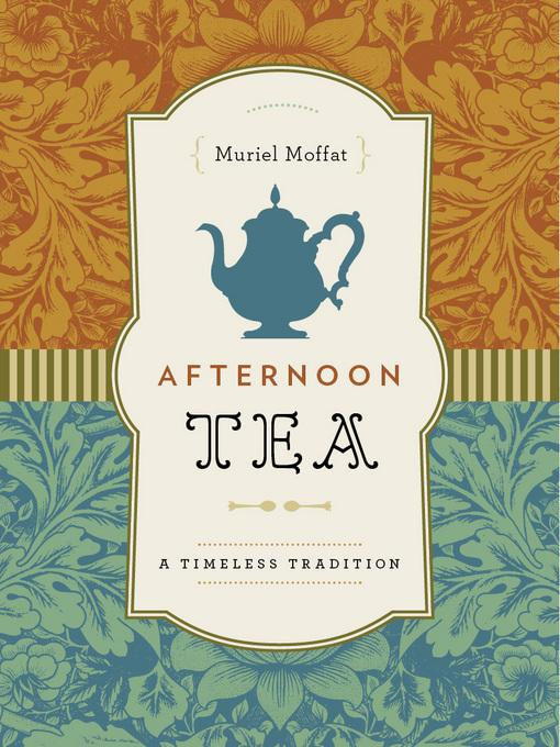Afternoon Tea: A Timeless Tradition EB9781771000536
