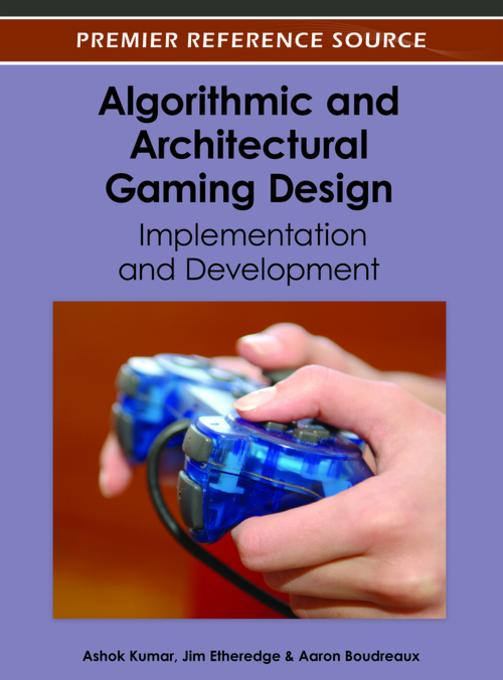 Algorithmic and Architectural Gaming Design EB9781466616356
