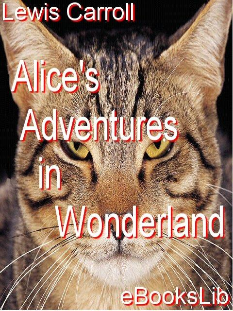 Alice's Adventures in Wonderland EB9781412157018