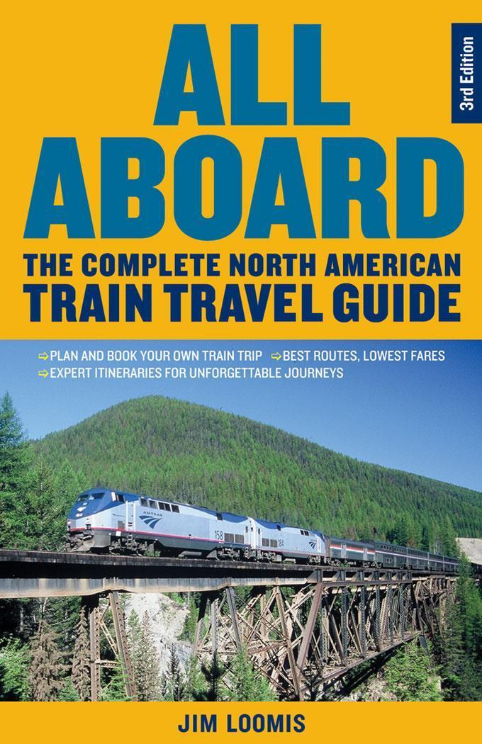 All Aboard: The Complete North American Train Travel Guide EB9781569768471