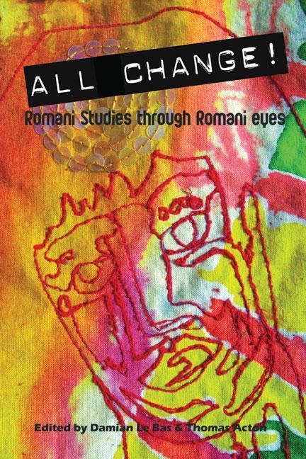 All Change!: Romani Studies Through Romani Eyes EB9781905313907
