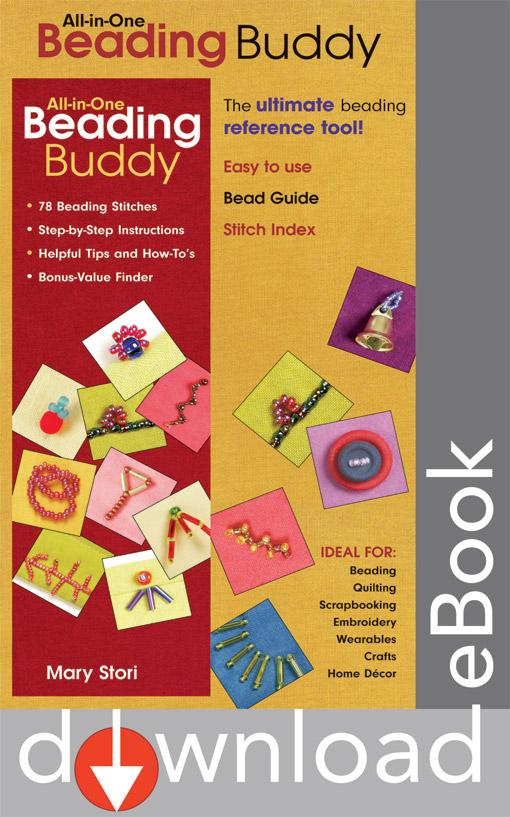 All-in-One Beading Buddy: 78 Beading Stitches Step-by-Step Instructions Helpful Tips and How-To's Bonus-Value Finder EB9781607052425