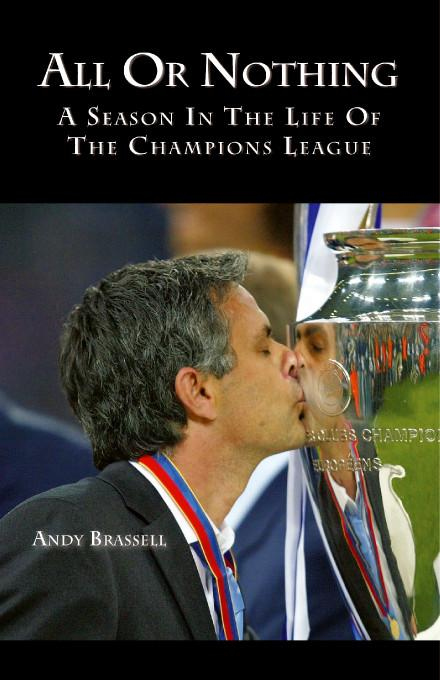 All or Nothing:A Season in the life of the Champions League EB9781412205818
