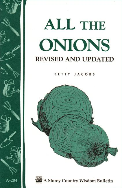 All the Onions: Storey's Country Wisdom Bulletin A-204 EB9781603423311