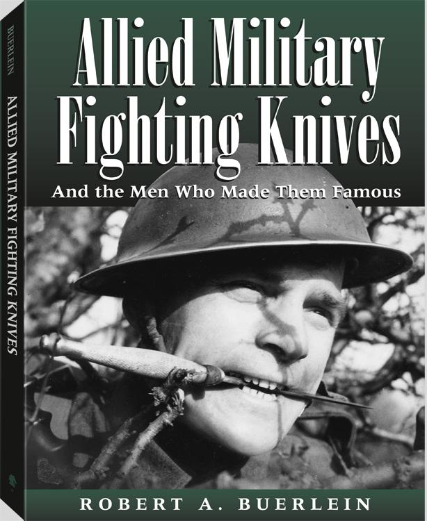 Allied Military Fighting Knives: And The Men Who Made Them Famous EB9781581608090