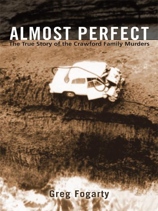 Almost Perfect: The True Story of the Crawford Family Murders EB9781450285186