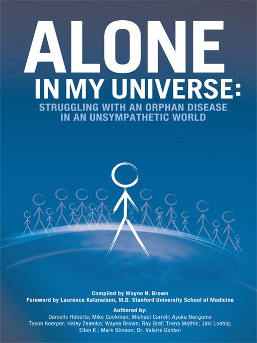 Alone in My Universe: Struggling with an Orphan Disease in an Unsympathetic World EB9781450295949