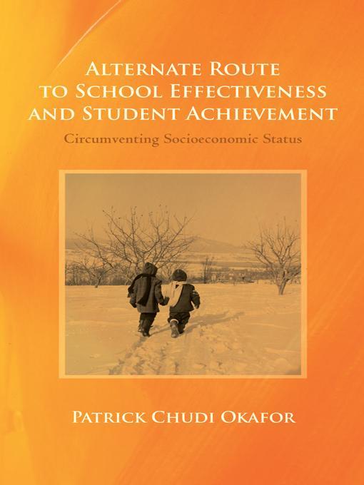 Alternate Route to School Effectiveness and Student Achievement: Circumventing Socioeconomic Status EB9781475930467