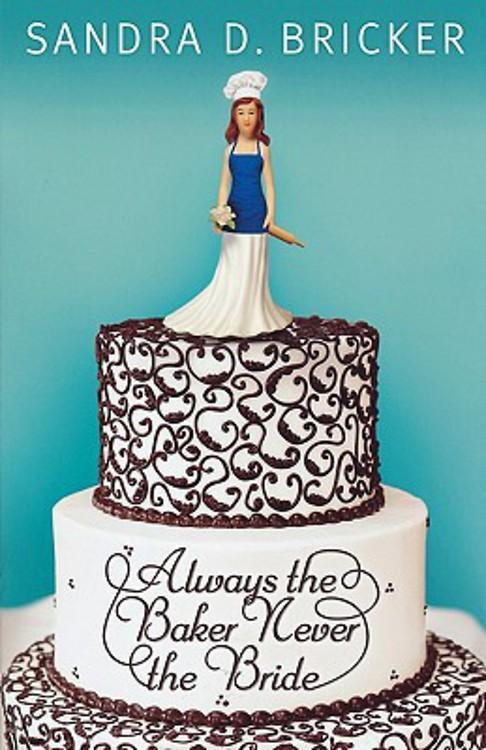 Always the Baker, Never the Bride: An Emma Rae Creation EB9781426713262