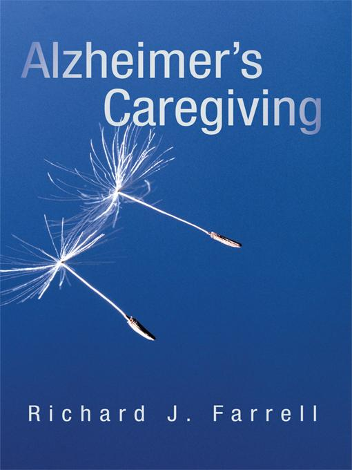Alzheimer's Caregiving: Lessons from a Surviving Spouse EB9781450276467