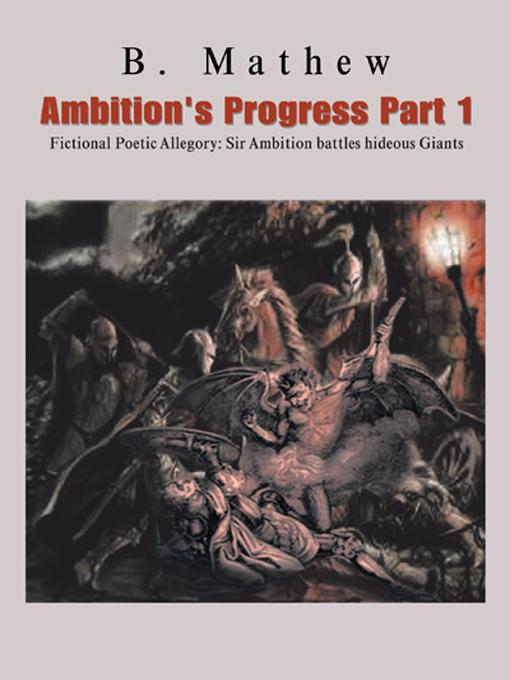 Ambition's Progress Part 1: Fictional Poetic Allegory Sir Ambition battles hideous Giants EB9781466998131