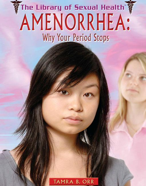 Amenorrhea: Why Your Period Stops EB9781435856882