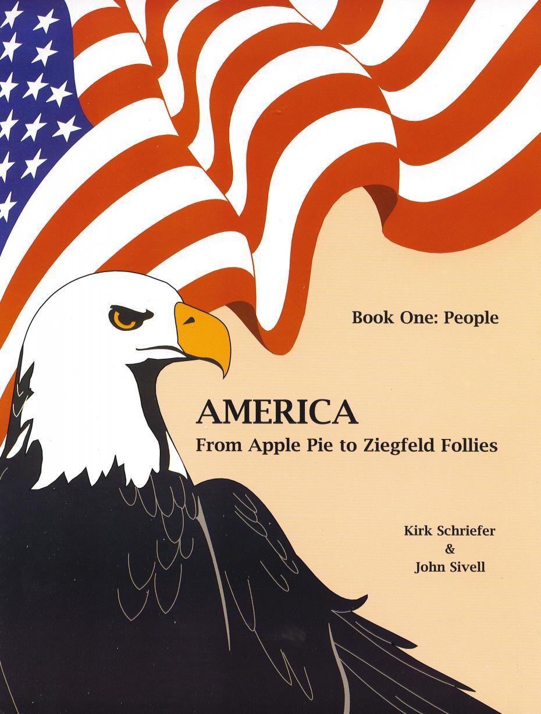 America From Apple Pie to Ziegfeld Follies Book 1 People EB9781926679174