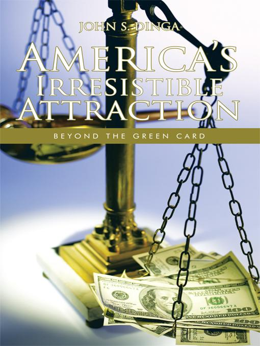America's Irresistible Attraction: Beyond the Green Card EB9781426961250