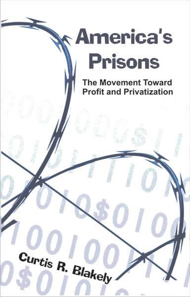 America's Prisons: The Movement Toward Profit and Privatization EB9781581124361